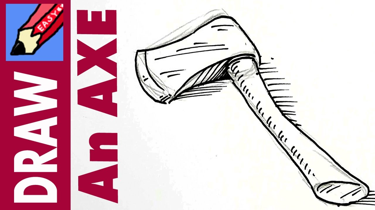 Drawn axe YouTube an Real draw draw