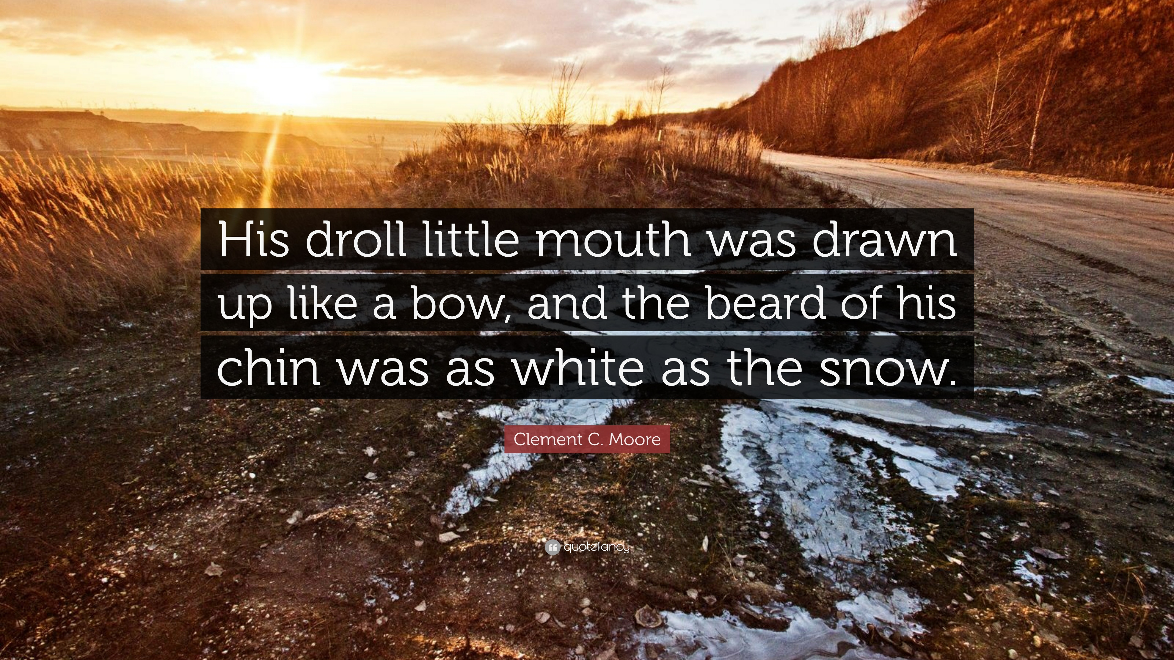 Drawn beard snow Clement Quote: C like was