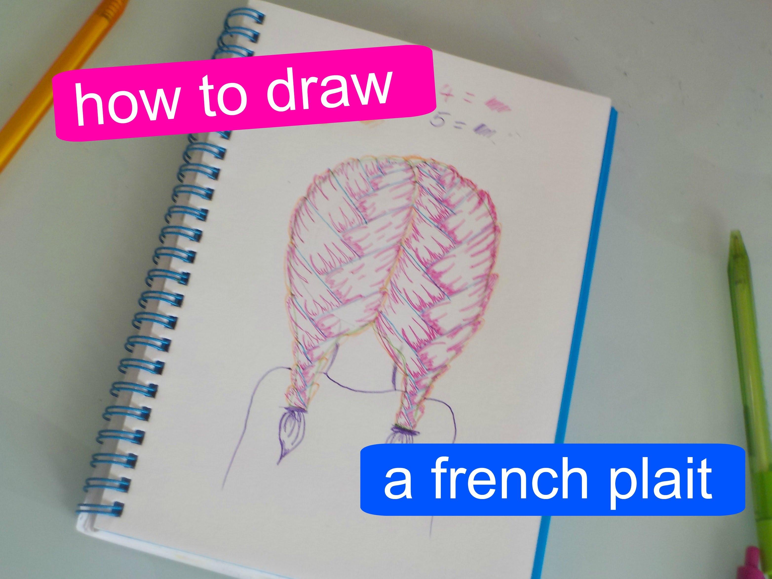 Drawn braid french braid Draw to plait french plait