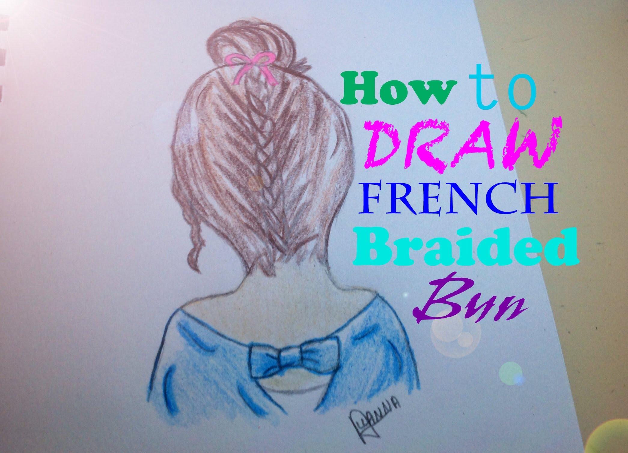 Drawn braid french braid Creations Allanna's Draw to Bun