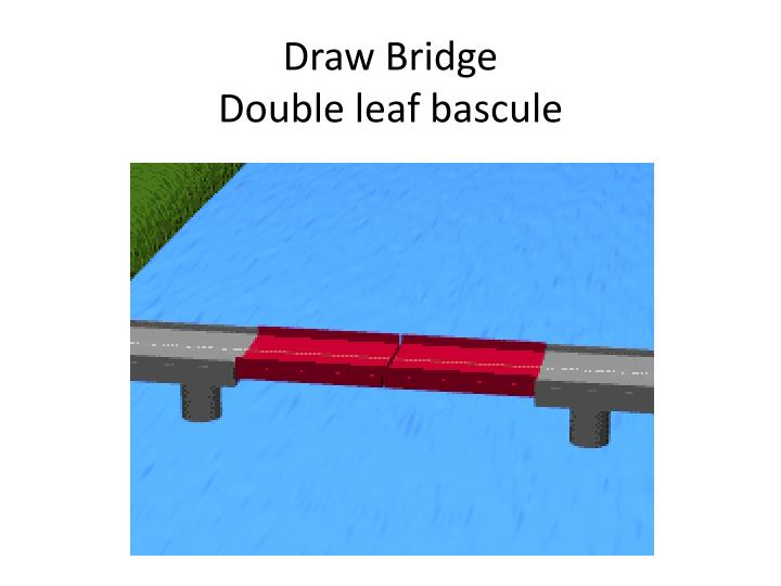 Drawn bridge double leaf ID:1618362 double Bridge leaf Beam