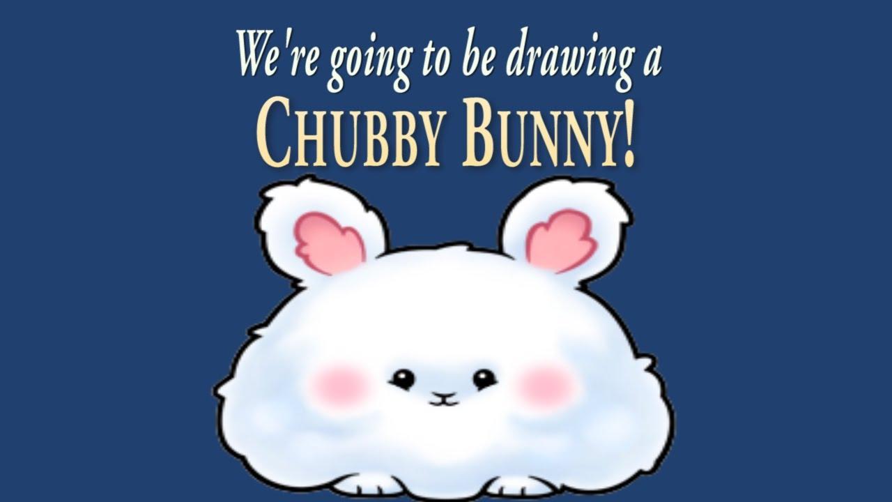 Drawn bunny chubby bunny To Cute a Chubby Chubby
