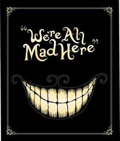 Drawn cheshire cat mad here We're 858c70610421b2534b834360381d0b88 Mad Here All