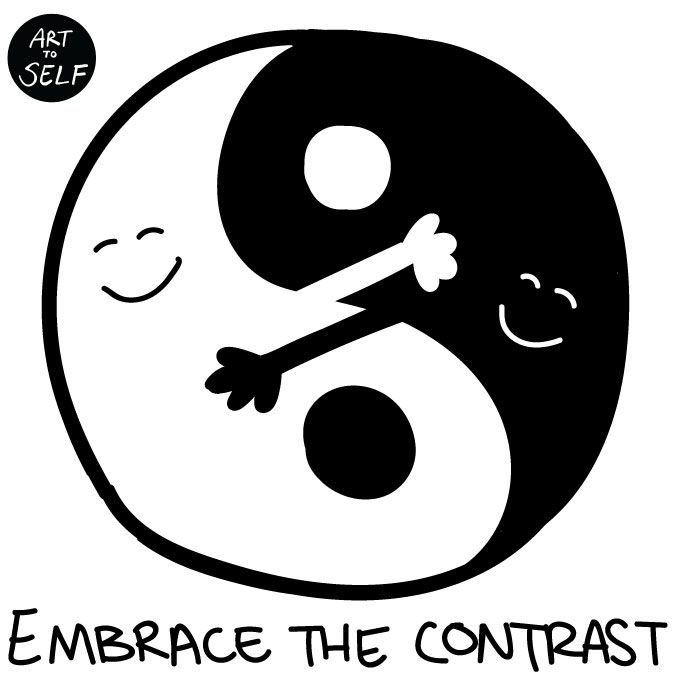 Drawn contrast Contrast art Quotes Embrace Inspirational