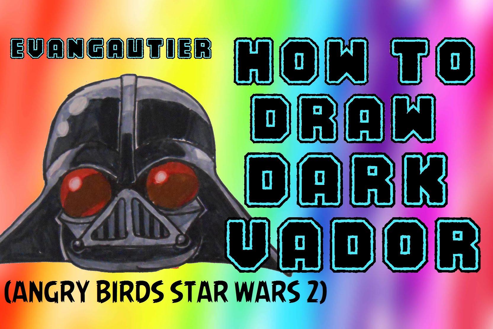 Drawn darth vader darrh Birds to EvanGautier How Star