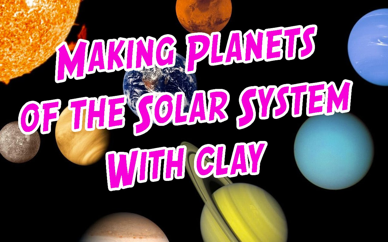 Drawn planets clay 1 Making Super Part
