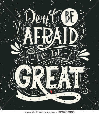 Drawn poster art quote Vintage vintage afraid to be
