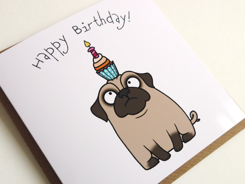 Drawn pug birthday card Birthday Like Cupcake Birthday Happy