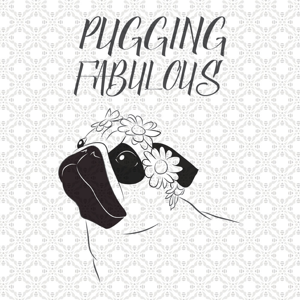 Drawn pug fabulous Fabulous cutting SVG file Fabulous