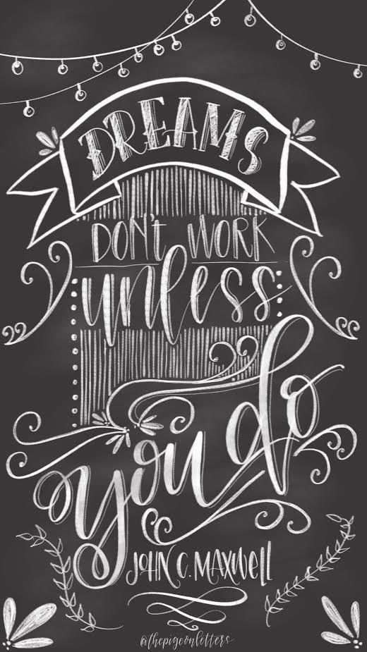 Drawn quote chalkboard Ideas Do Work Typography Dreams