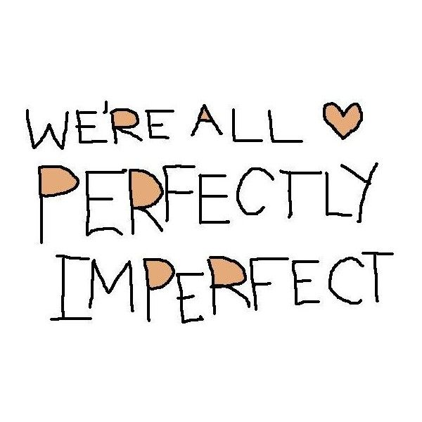 Drawn quote imperfect Quote Perfectly is Imperfection Pinterest