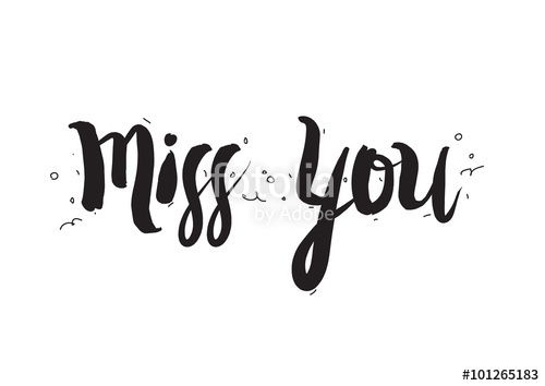 Drawn quote miss you White Miss calligraphy Greeting Greeting