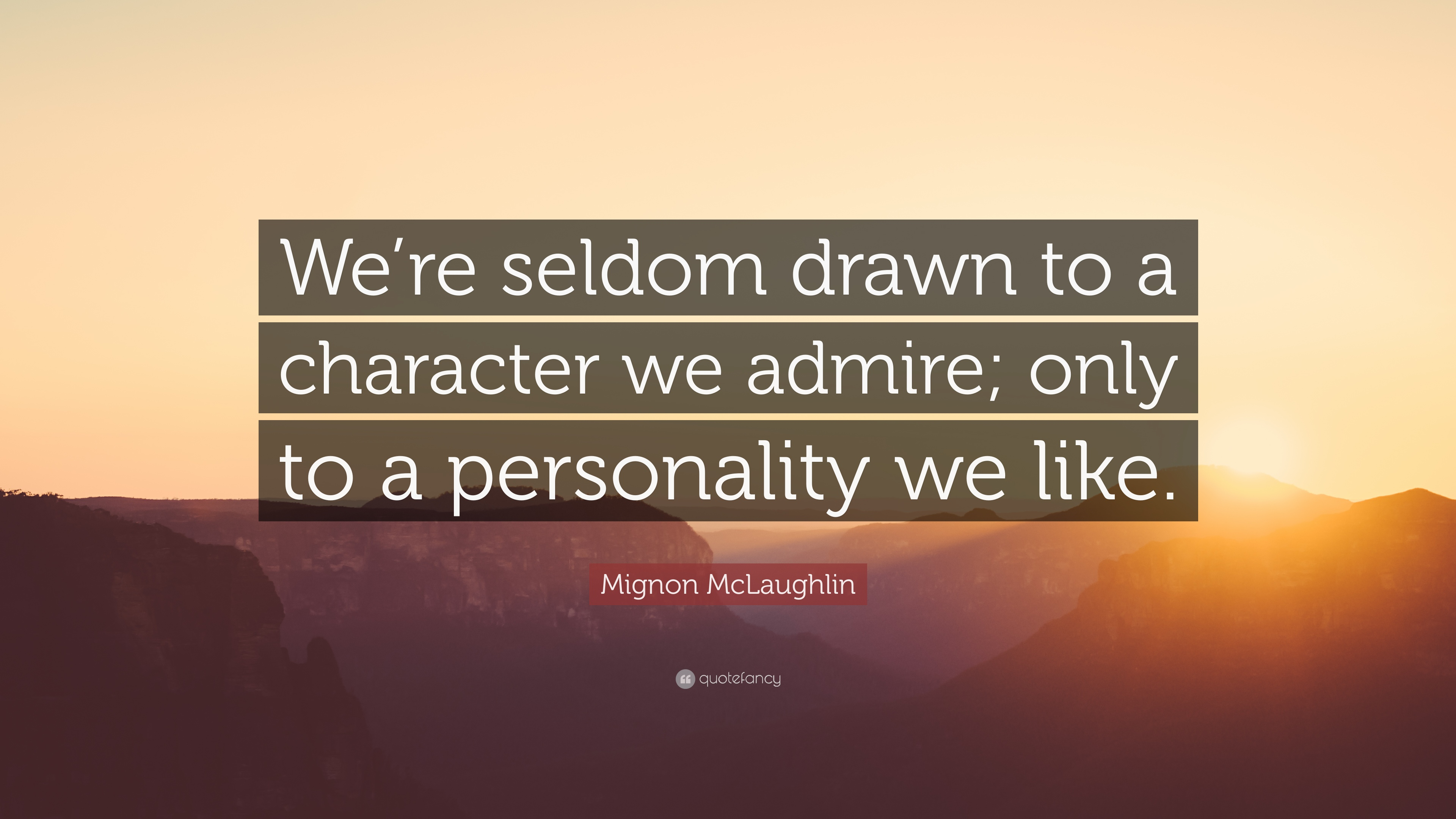 Drawn quote personality McLaughlin we Quote: to drawn