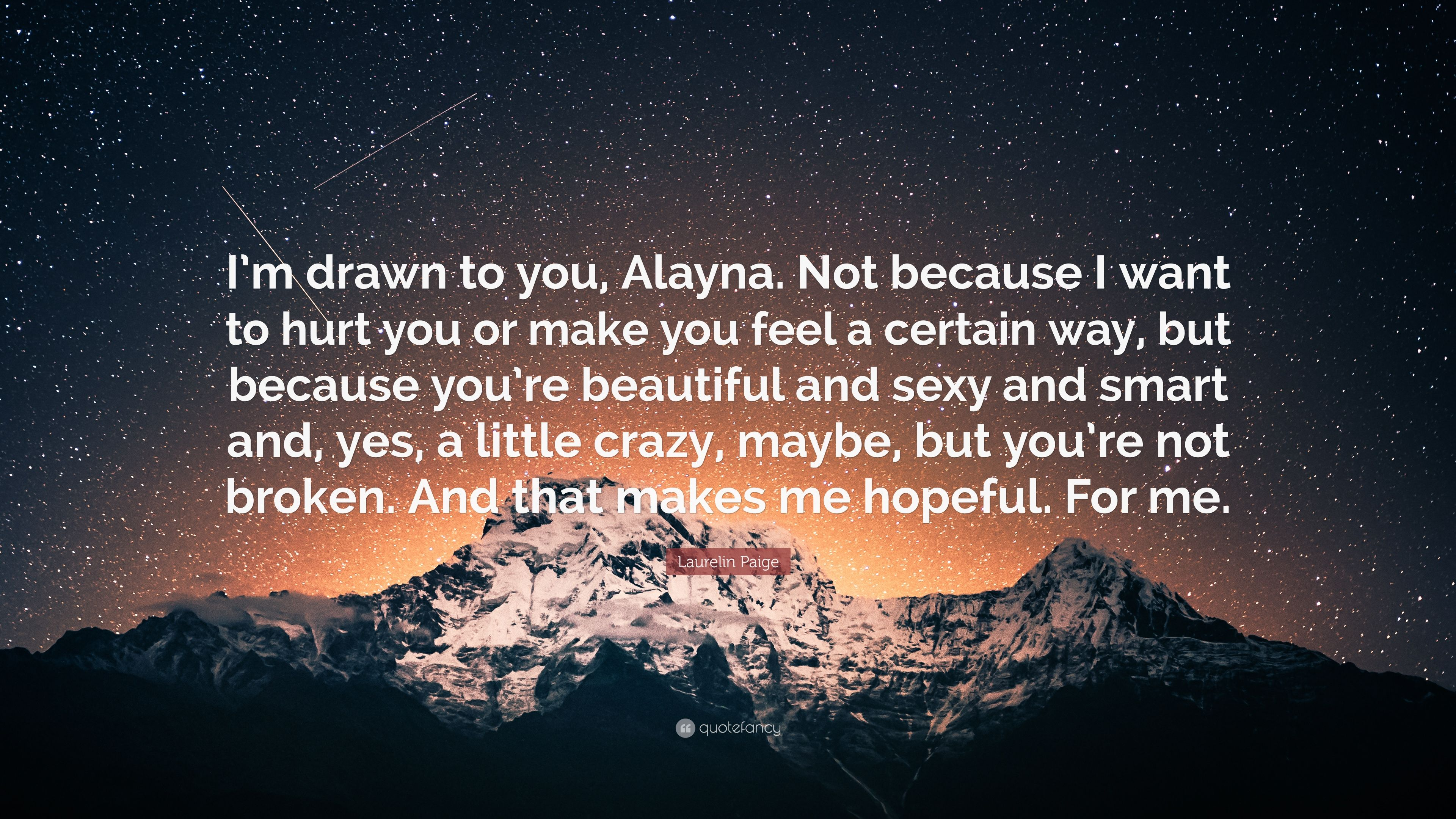 Drawn quote smart Laurelin because Alayna to Not