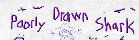 Drawn shark comic < Shark · Drawn Poorly