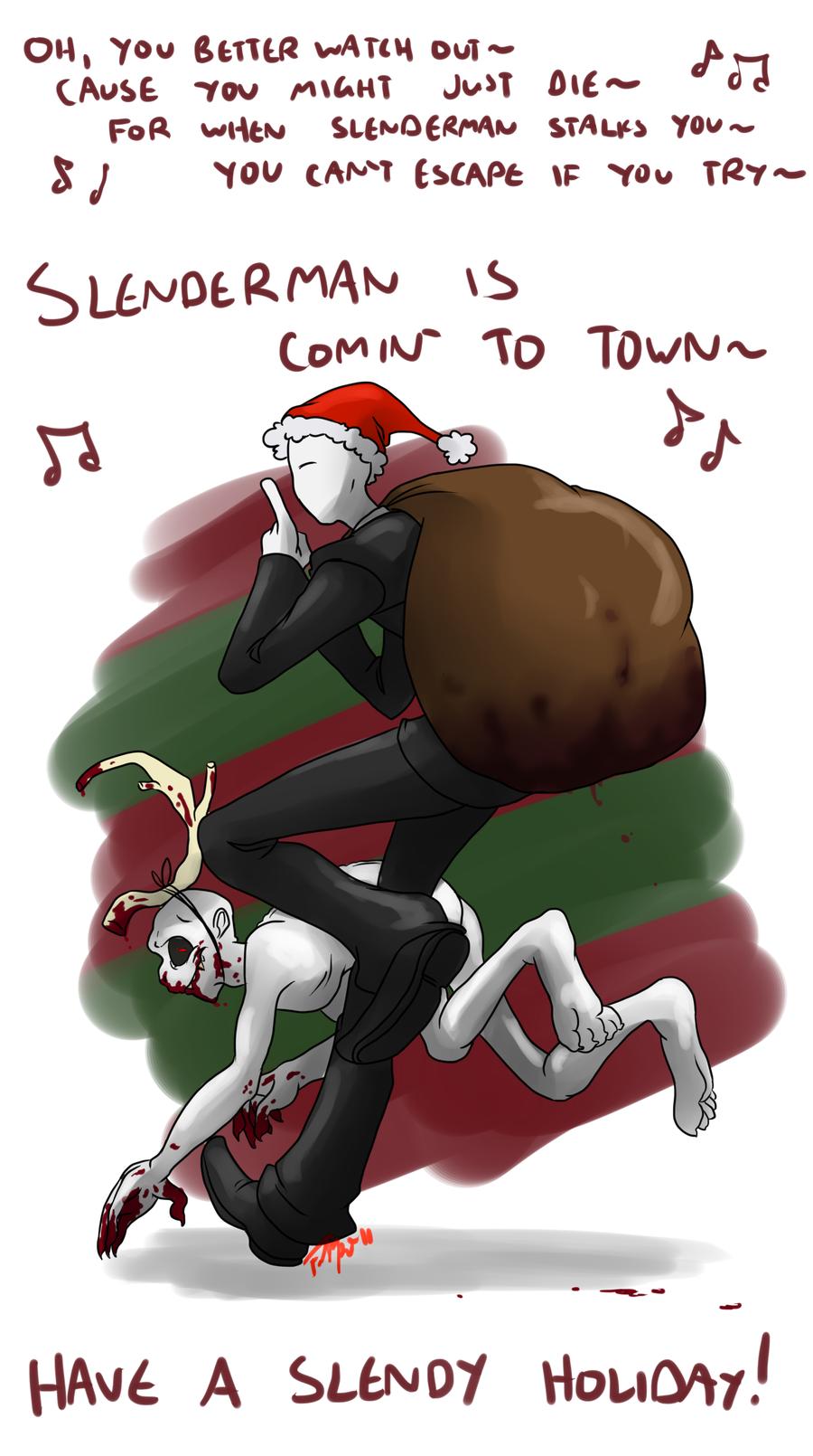 Drawn slenderman christmas Forte girl7  Is Comin'