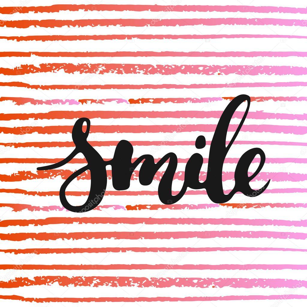Drawn smile fun Brush lettering Smile drawn background