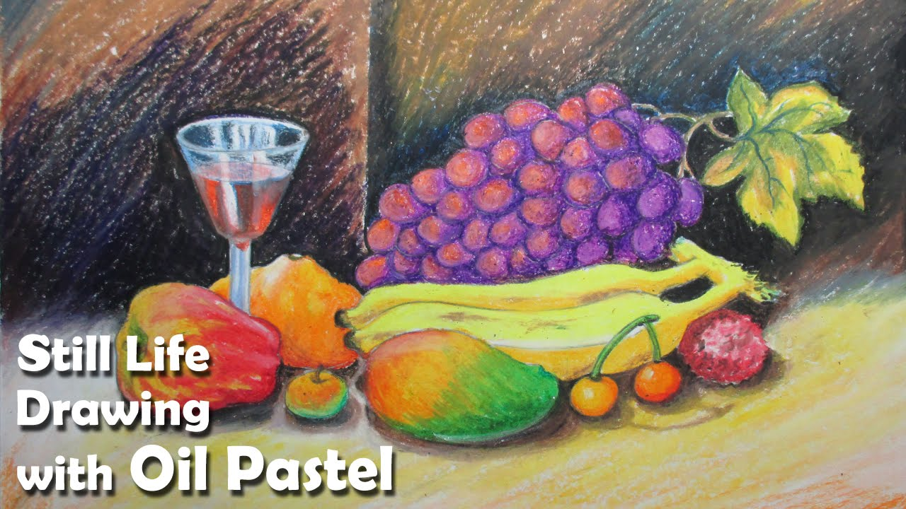 Drawn still life oil pastel Life Draw in Oil Fruits