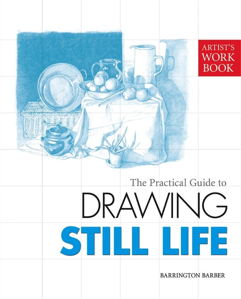 Drawn still life pdf The Barrington Still Drawing Guide