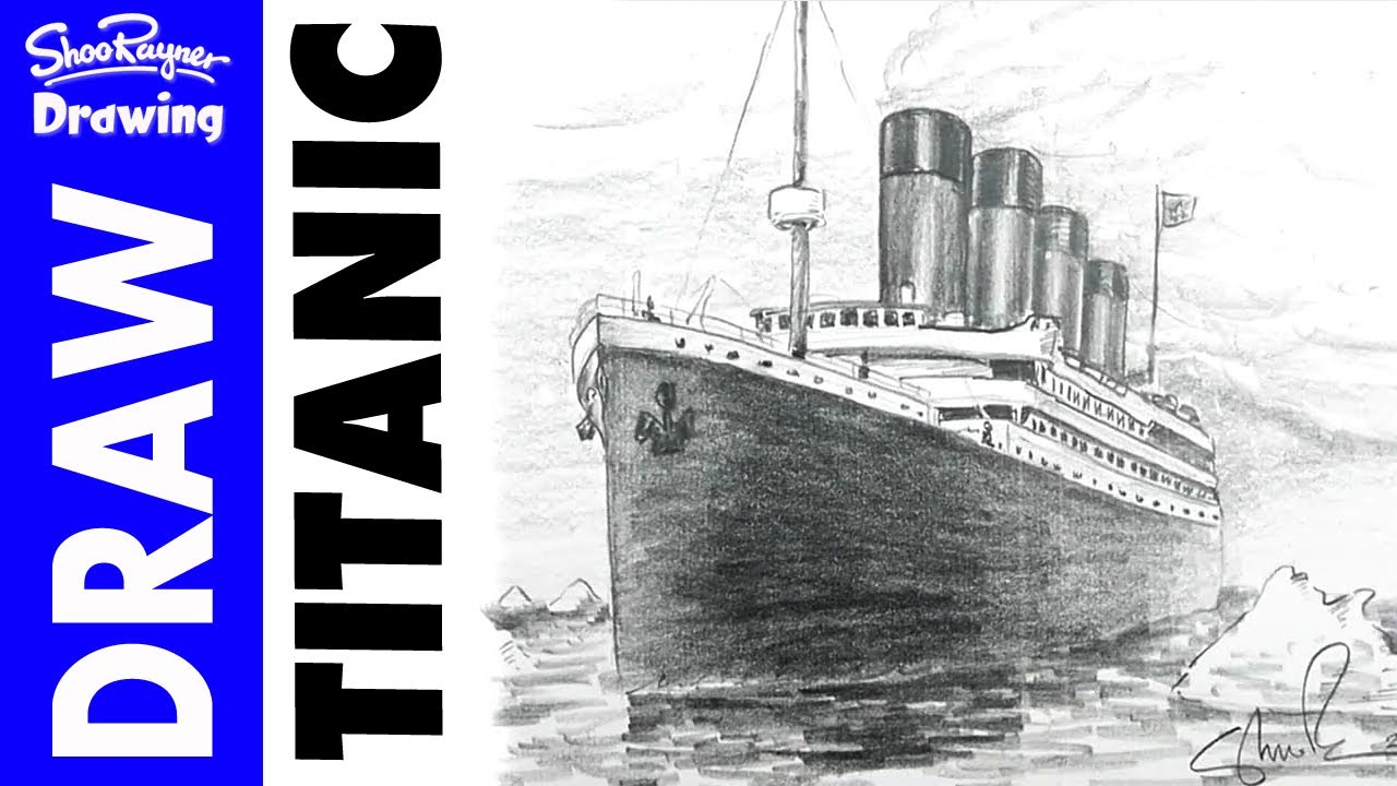 Drawn ship pencil drawing Pencil Titanic How in YouTube