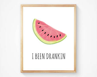 Drawn watermelon been drinking Watermelon Print I've Art Illustration
