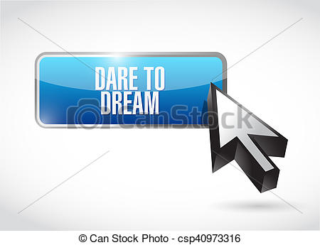 Dream clipart property Button dare dream sign design