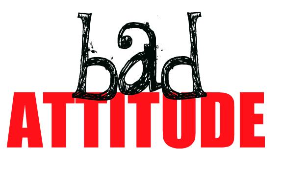 Fail clipart bad attitude Bad Attitude You Music Today