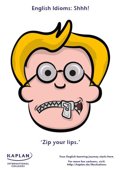 Lips clipart zip your  lips Idiom: Zip your