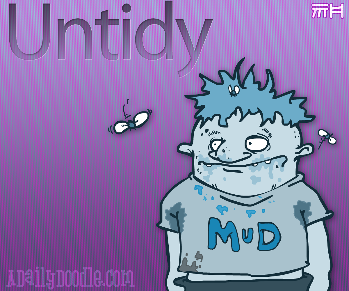 Mud clipart untidy The pleasant Not U Doodle: