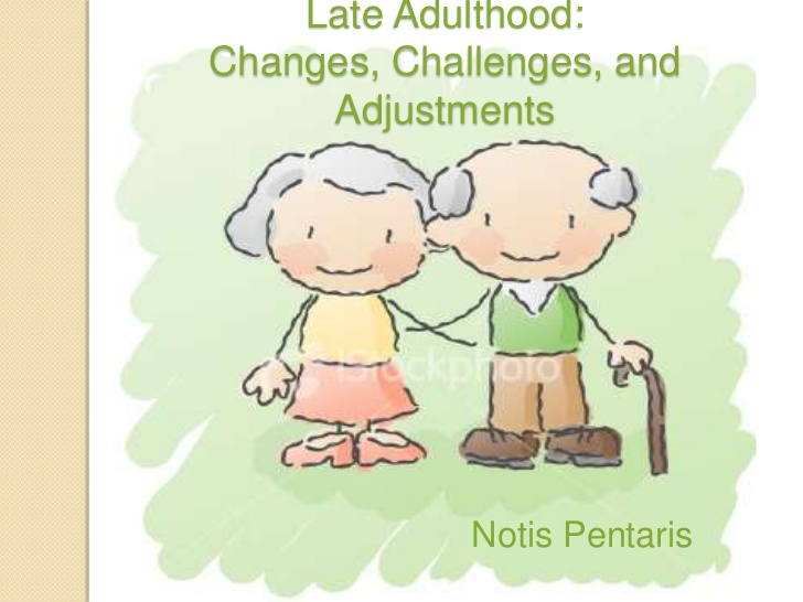 Old clipart late adulthood Adjustments<br Late challenges changes Adulthood: