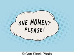Please clipart one moment Vector  please Clipart waiting