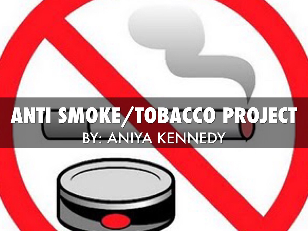 Tobacco clipart anti PROJECT Tobacco by Aniya Kenn